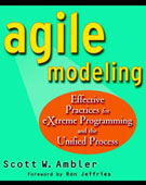 Agile Modelling: Effective Practices for Extreme Programming and the Unified Process by Scott W. Ambler