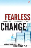 Fearless Change: patterns for introducing new ideas by Linda Rising and Mary Lynn Manns