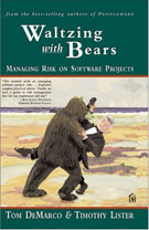 Waltzing with Bears: Managing Risk on Software Projects by  Tom DeMarco and Timothy Lister